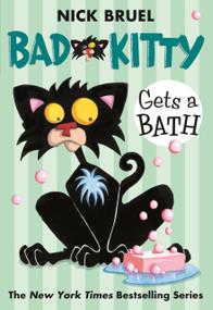 Bad Kitty Gets a Bath - 9780312581381 by Nick Bruel, Nick Bruel, 9780312581381