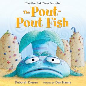 The Pout-Pout Fish - 9780374360979 by Deborah Diesen, Dan Hanna, 9780374360979