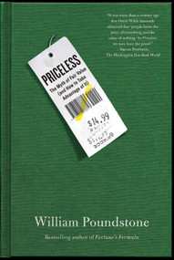 Priceless (The Myth of Fair Value (and How to Take Advantage of It)) by William Poundstone, 9780809078813