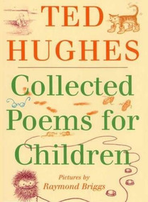 Collected Poems for Children by Ted Hughes, Raymond Briggs, 9780374314293