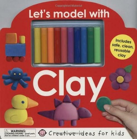 Let's Model with Clay by Roger Priddy, 9780312502805