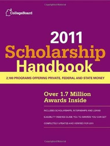 Scholarship Handbook 2011 by The College Board, 9780874479065