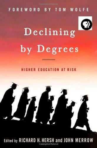 Declining by Degrees (Higher Education at Risk) by Richard H. Hersh, John Merrow, Tom Wolfe, 9781403969217