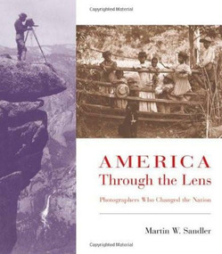 America Through the Lens (Photographers Who Changed the Nation) by Martin W. Sandler, 9780805073676
