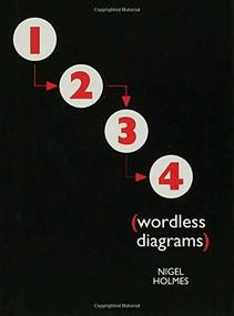 Wordless Diagrams by Nigel Holmes, 9781582345222