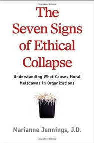 The Seven Signs of Ethical Collapse (How to Spot Moral Meltdowns in Companies... Before It's Too Late) by Marianne M. Jennings, 9780312354305