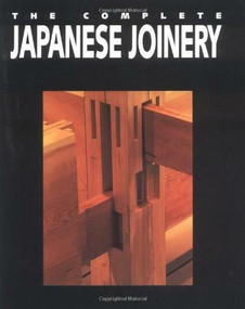 The Complete Japanese Joinery by Hideo Sato, Yasua Nakahara, Koichi Paul Nii, 9780881791211