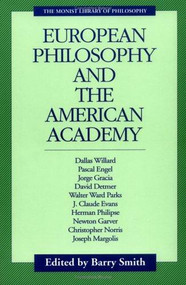 European Philosophy and the American Academy by Barry Smith, 9780914417071
