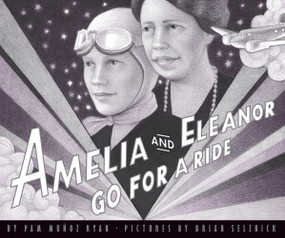 Amelia and Eleanor Go for a Ride by Pam Muñoz Ryan, Brian Selznick, 9780590960755