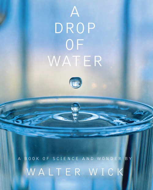 A Drop of Water (A Book of Science and Wonder) by Walter Wick, Walter Wick, 9780590221979