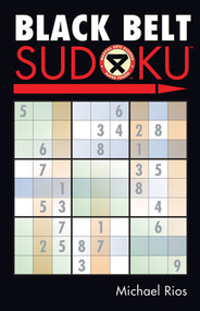 Black Belt Sudoku® by Michael Rios, 9781402735981