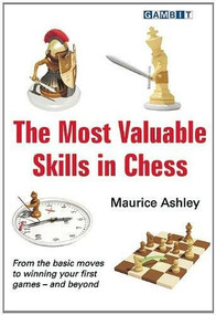 The Most Valuable Skills in Chess by Maurice Ashley, 9781904600879
