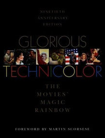 Glorious Technicolor (The Movies' Magic Rainbow; Ninetieth Anniversary Edition) by Fred E. Basten, 9780964706507