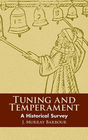 Tuning and Temperament (A Historical Survey) by J. Murray Barbour, 9780486434063