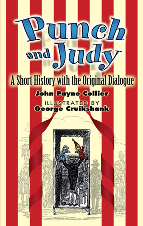 Punch and Judy (A Short History with the Original Dialogue) by John Payne Collier, George Cruikshank, 9780486449036