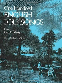 One Hundred English Folksongs by Cecil J. Sharp, 9780486231921