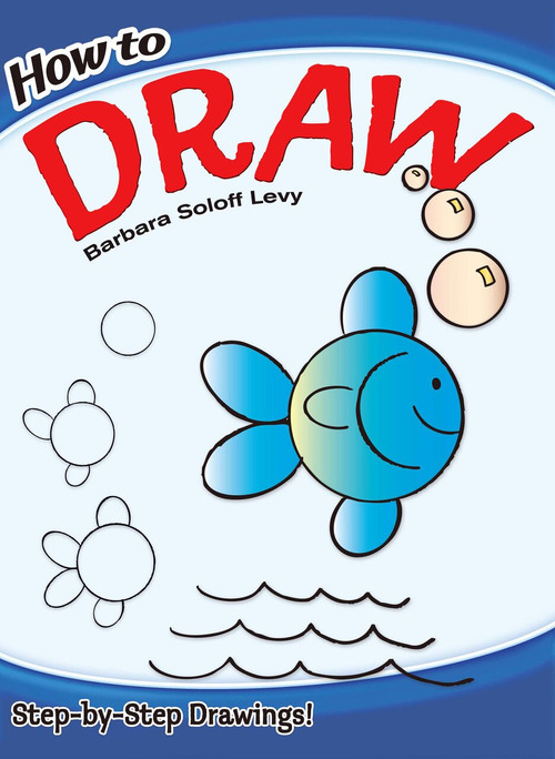 How to Draw by Barbara Soloff Levy, 9780486472034