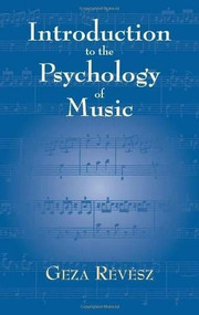 Introduction to the Psychology of Music by Geza Révész, 9780486416786