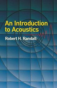 An Introduction to Acoustics by Robert H. Randall, 9780486442518