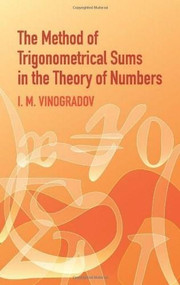 The Method of Trigonometrical Sums in the Theory of Numbers by I. M. Vinogradov, 9780486438788