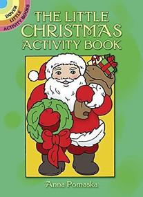 The Little Christmas Activity Book (Miniature Edition) by Anna Pomaska, 9780486256795