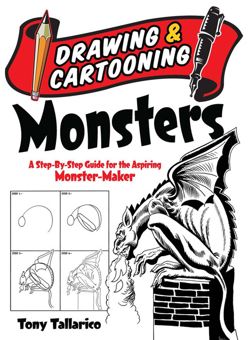 Drawing and Cartooning Monsters (A Step-by-Step Guide for the Aspiring Monster-Maker) by Tony Tallarico, Drawing, 9780486472782