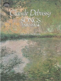 Songs, 1880-1904 by Claude Debussy, 9780486241319