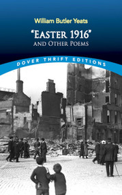 """""""Easter 1916"""" and Other Poems by William Butler Yeats, 9780486297712"""