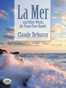 La Mer and Other Works for Piano Four Hands by Claude Debussy, 9780486489056