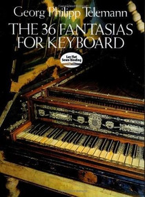 The 36 Fantasias for Keyboard by Georg Philipp Telemann, 9780486253657