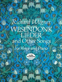 Wesendonk Lieder and Other Songs for Voice and Piano by Richard Wagner, 9780486270708