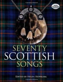 Seventy Scottish Songs by Helen Hopekirk, 9780486270296