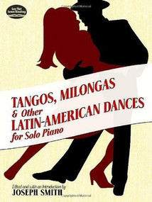 Tangos, Milongas and Other Latin-American Dances for Solo Piano by Joseph Smith, 9780486427874