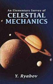 An Elementary Survey of Celestial Mechanics by Y. Ryabov, G. Yankovsky, 9780486450148