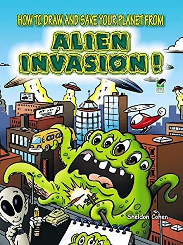 How to Draw and Save Your Planet from Alien Invasion! by Sheldon Cohen, Drawing, 9780486478333
