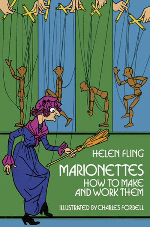 Marionettes (How to Make and Work Them) by Helen Fling, 9780486229096