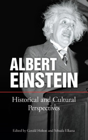 Albert Einstein (Historical and Cultural Perspectives) by Gerald Holton, Yehuda Elkana, 9780486298795
