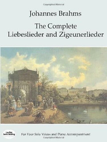 The Complete Liebeslieder and Zigeunerlieder (For Four Solo Voices and Piano Accompaniment) by Johannes Brahms, 9780486294100