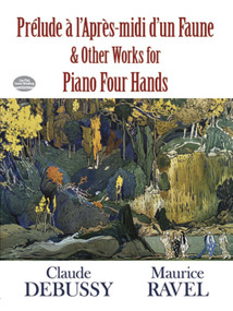 Prélude à l'Apres-midi d'un Faune and Other Works for Piano Four Hands by Claude Debussy, Maurice Ravel, 9780486489063