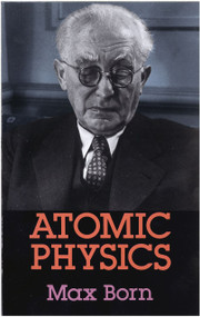 Atomic Physics: 8th Edition by Max Born, 9780486659848