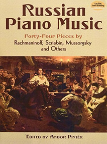 Russian Piano Music (44 Pieces by Rachmaninoff, Scriabin, Mussorgsky and Others) by Andor Pinter, 9780486490755
