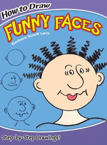 How to Draw Funny Faces by Barbara Soloff Levy, Drawing, 9780486469775