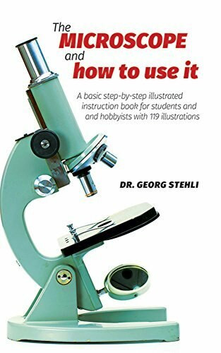 The Microscope and How to Use It by Dr. Georg Stehli, 9780486225753