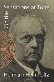 On the Sensations of Tone by Hermann Helmholtz, 9780486607535