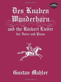 Des Knaben Wunderhorn and the Rückert Lieder for Voice and Piano by Gustav Mahler, 9780486406343