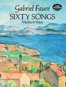 Sixty Songs by Gabriel Fauré, 9780486265346
