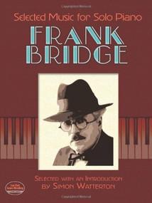 Selected Music for Solo Piano by Frank Bridge, Simon Watterton, 9780486497563