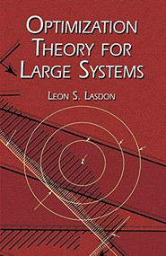 Optimization Theory for Large Systems by Leon S. Lasdon, 9780486419992