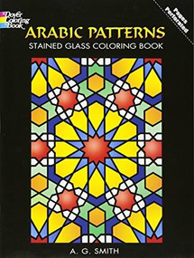 Arabic Patterns Stained Glass Coloring Book by A. G. Smith, 9780486448398