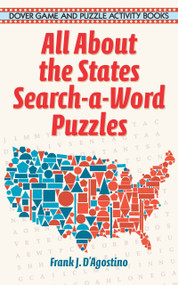 All About the States Search-a-Word Puzzles by Frank J. D'Agostino, 9780486294001
